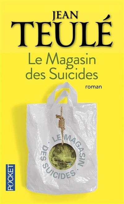 Le magasin des suicides | Teulé, Jean (1953-....). Auteur