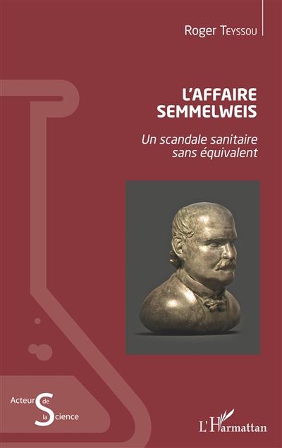 L'affaire Semmelweis : un scandale sanitaire sans équivalent