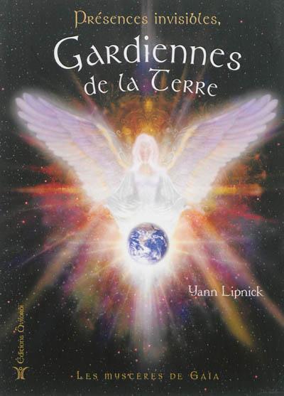 Présences invisibles, gardiennes de la Terre : les mystères de Gaïa