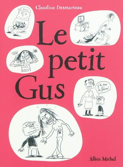 Le petit Gus / Claudine Desmarteau | Desmarteau, Claudine. Auteur