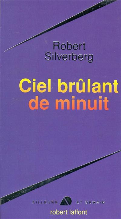 Ciel brûlant de minuit / Robert Silverberg | Robert Silverberg