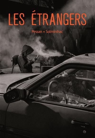 Les Etrangers | Pessan, Eric (1970-....)