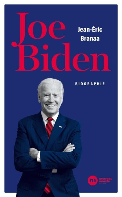 Joe Biden : biographie / Jean-Eric Branaa |
