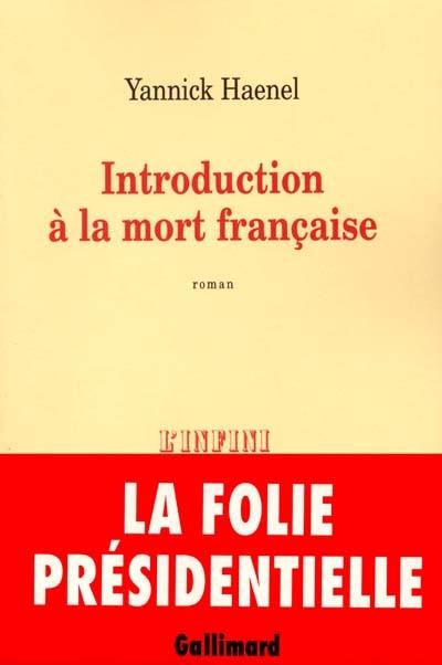 Introduction à la mort française   Haenel, Yannick (1967-....)