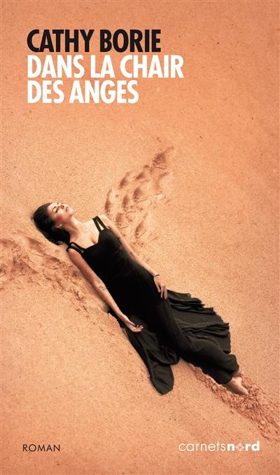 Dans la chair des anges | Borie, Cathy (1955-....). Auteur