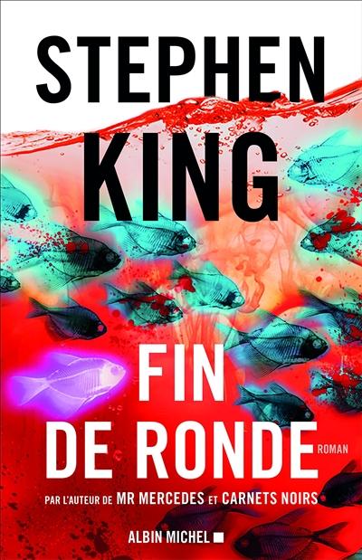 Fin de ronde : roman / Stephen King   King, Stephen (1947-....). Auteur