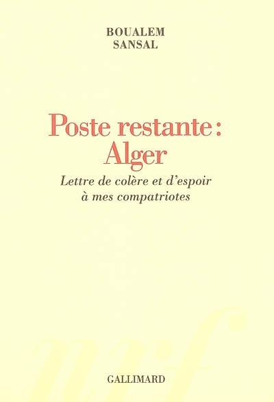 Poste restante : Alger : lettre de colère et d'espoir à mes compatriotes / Boualem Sansal | Sansal, Boualem (1949-....). Auteur