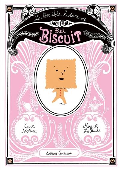 Couverture de : La  terrible histoire de Petit Biscuit