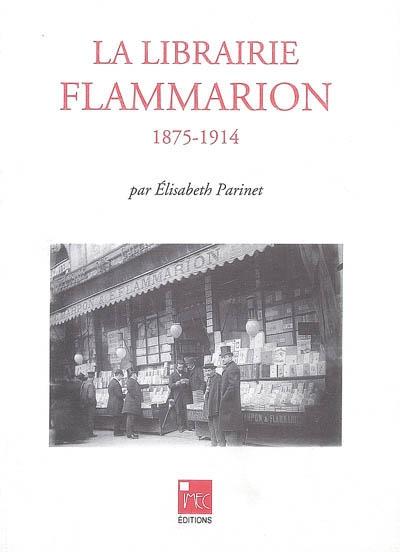 La Librairie Flammarion : 1875-1914