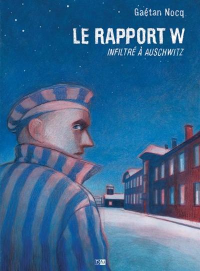 rapport W (Le) : infiltré à Auschwitz  