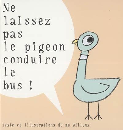 Ne laissez pas le pigeon conduire le bus / Mo Willems | Willems, Mo. Auteur