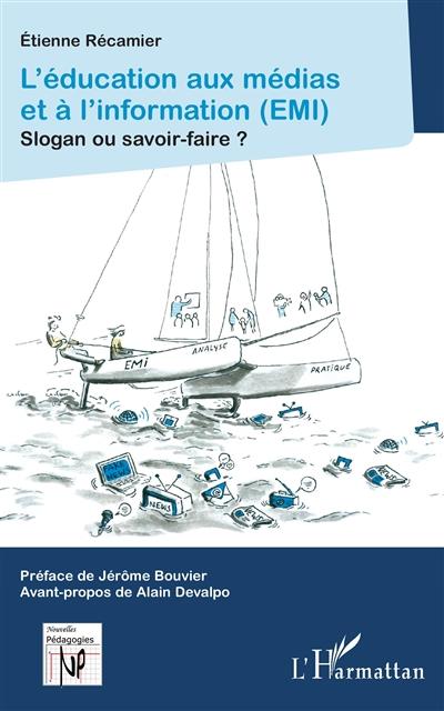 L' éducation aux médias et à l'information (EMI) : slogan ou savoir-faire ? / Etienne Récamier | Récamier, Etienne. Auteur
