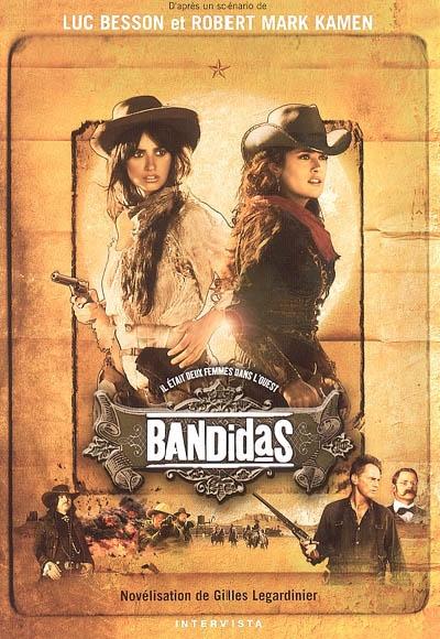 Bandidas / novélisation de Gilles Legardinier | Legardinier, Gilles