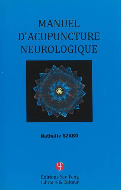 Manuel d'acupuncture neurologique