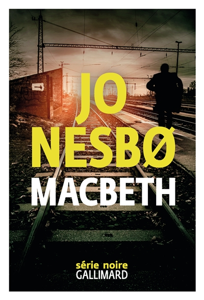 Macbeth / Jo Nesbø   Nesbø, Jo (1960-....). Auteur