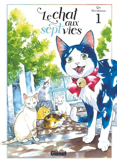 Le chat aux sept vies / Gin Shirakawa. 01 | Shirakawa, Gin. Auteur