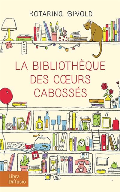 La bibliothèque des coeurs cabossés   Bivald, Katarina (1983-....). Auteur
