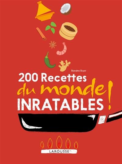 200 recettes du monde inratables ! / Blandine Boyer | Boyer, Blandine. Auteur