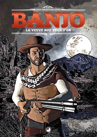 Banjo. Vol. 2. La veuve aux yeux d'or