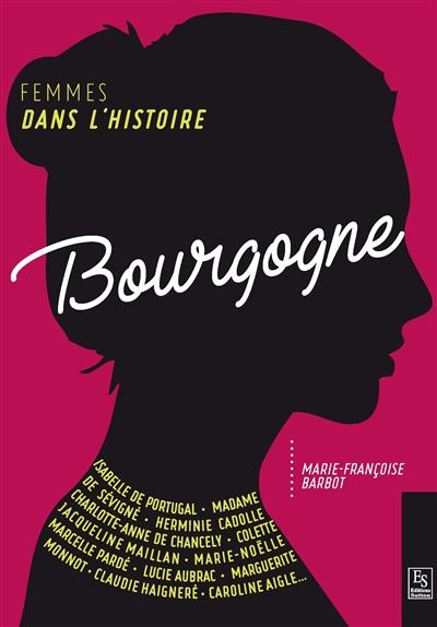 Bourgogne : femmes dans l'histoire