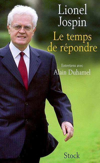 Le temps de répondre : entretiens avec Alain Duhamel