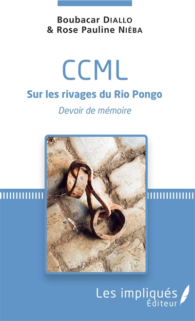 CCML : sur les rivages du Rio Pongo : devoir de mémoire