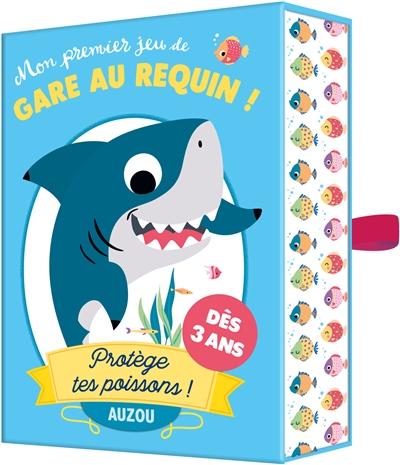 Mon premier jeu de gare au requin ! : protège tes poissons