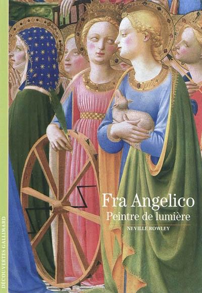 Fra Angelico, peintre de lumière | Neville Rowley (1978-....). Auteur