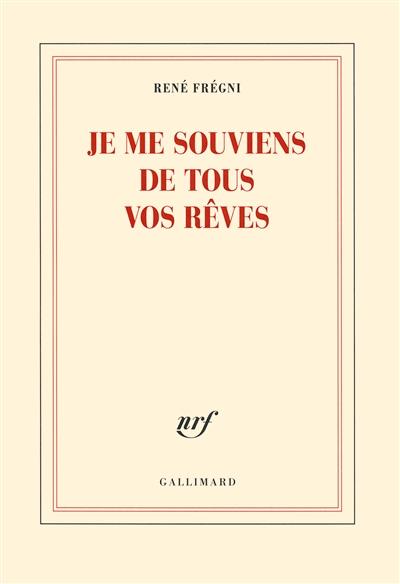 Je me souviens de tous vos rêves / René Frégni   Frégni, René (1947-...). Auteur