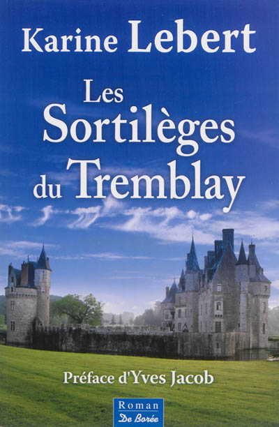 Les sortilèges du Tremblay / Karine Lebert | Lebert, Karine (1969-....). Auteur