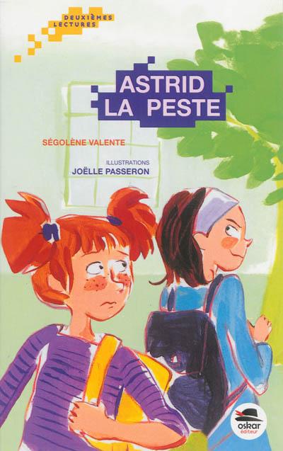 Astrid la peste / Ségolène Valente | Valente, Ségolène (1973-....). Auteur