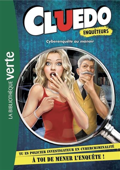 Cluedo enquêteurs. Vol. 1. Cyberenquête au manoir