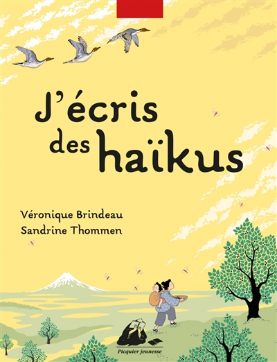 J'écris des haïkus | Brindeau, Véronique. Auteur