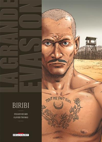 La grande évasion. Vol. 1. Biribi