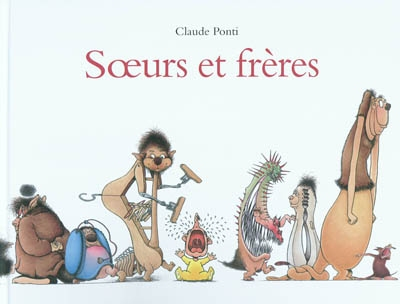 Soeurs et frères   Ponti, Claude (1948-....). Auteur