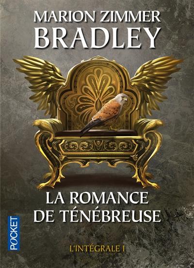 La romance de Ténébreuse : intégrale. 1 / Marion Zimmer Bradley | Bradley, Marion Zimmer (1930-1999). Auteur
