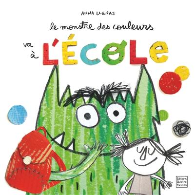 monstre des couleurs va à l'école (Le)   Llenas, Anna. Auteur