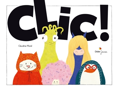 Clic ! / Claudine Morel | Morel, Claudine. Auteur