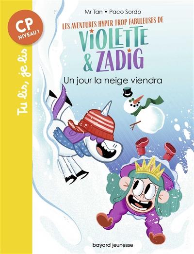 Les aventures hyper trop fabuleuses de Violette & Zadig. Vol. 4. Un jour la neige viendra