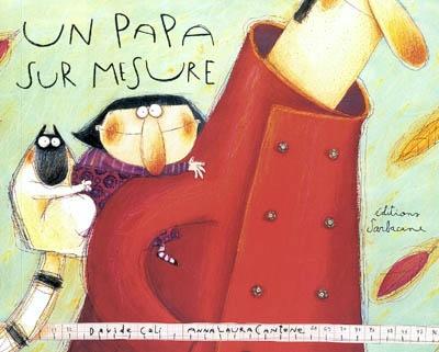 papa sur mesure (Un) / Davide Cali, Anna Laura Cantone | Cali, Davide (1972-....). Auteur