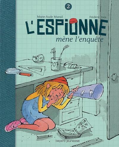 L' Espionne mène l'enquête / Marie-Aude Murail   Murail, Marie-Aude. Auteur
