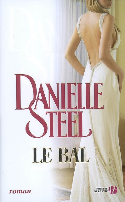 bal (Le)   Steel, Danielle (1947-....)