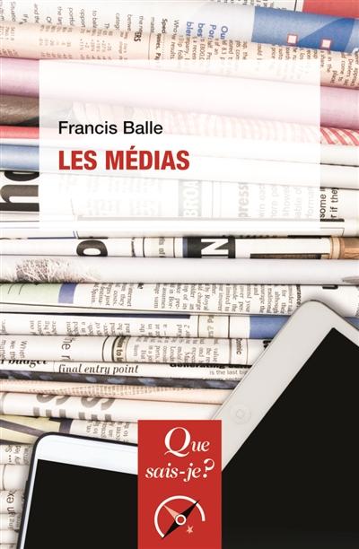 Les médias / Francis Balle | Balle, Francis. Auteur