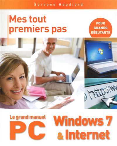 Le Grand manuel PC, Windows 7 & Internet / Servane Heudiard | Heudiard, Servane. Auteur