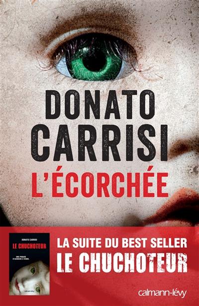 L' écorchée / Donato Carrisi | Carrisi, Donato (1973-....). Auteur