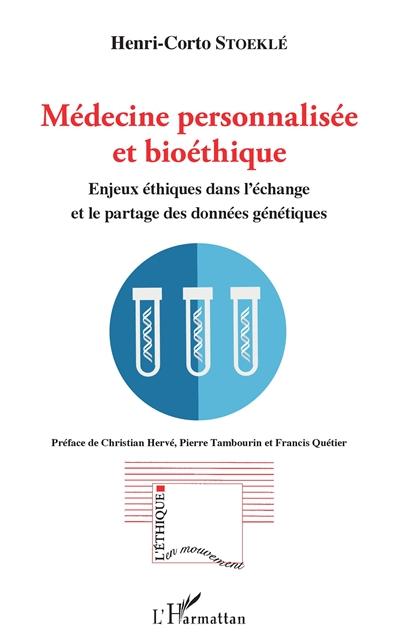 Médecine personnalisée : enjeux éthiques dans l'échange et le partage des données génétiques