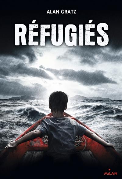 Réfugiés   Gratz, Alan. Auteur