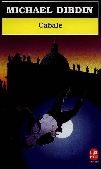 Cabale : roman / Michael Dibdin   Dibdin, Michael (1947-2007). Auteur