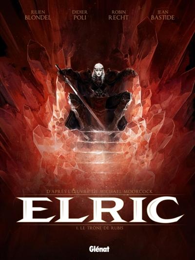 Elric. 1, Le Trône de rubis | Blondel, Julien (1975-....). Auteur