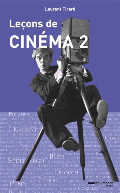 Leçons de cinéma. 2 / Laurent Tirard | Tirard, Laurent (1967-....). Auteur